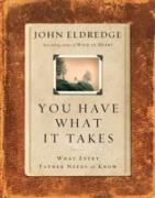Cover-Bild zu You Have What It Takes (eBook) von Eldredge, John