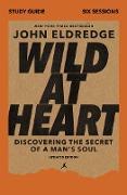 Cover-Bild zu Wild at Heart Study Guide Updated Edition (eBook) von Eldredge, John
