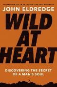 Cover-Bild zu Wild at Heart Expanded Edition (eBook) von Eldredge, John