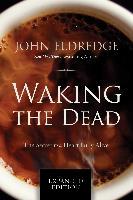 Cover-Bild zu Waking the Dead (eBook) von Eldredge, John