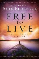 Cover-Bild zu Free to Live (eBook) von Eldredge, John