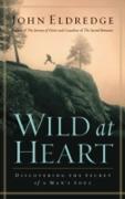 Cover-Bild zu Wild at Heart Revised and Updated (eBook) von Eldredge, John
