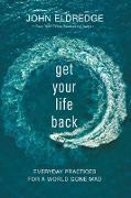Cover-Bild zu Get Your Life Back (eBook) von Eldredge, John