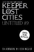 Cover-Bild zu Keeper of the Lost Cities #9 von Messenger, Shannon