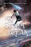 Cover-Bild zu Let the Storm Break (eBook) von Messenger, Shannon
