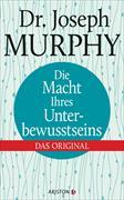 Cover-Bild zu Die Macht Ihres Unterbewusstseins von Murphy, Joseph