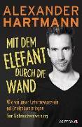 Cover-Bild zu Mit dem Elefant durch die Wand von Hartmann, Alexander