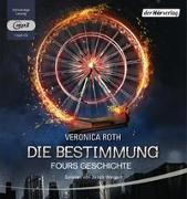 Cover-Bild zu Roth, Veronica: Die Bestimmung - Fours Geschichte