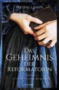 Cover-Bild zu Das Geheimnis der Reformatorin von Lausen, Bettina