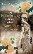 Cover-Bild zu Die Erinnerung riecht nach gelben Kamelien von Lausen, Bettina