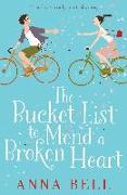 Cover-Bild zu The Bucket List to Mend a Broken Heart von Bell, Anna