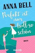 Cover-Bild zu Perfekt ist nur halb so schön von Bell, Anna