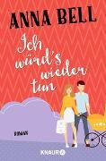 Cover-Bild zu Ich würd's wieder tun von Bell, Anna