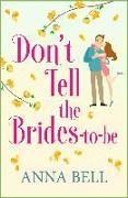 Cover-Bild zu Don't Tell the Brides-to-Be (eBook) von Bell, Anna