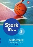 Cover-Bild zu Stark in Mathematik 3. Arbeitsheft. Teil 2. (Lernstufe 10)