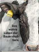 Cover-Bild zu Zeise, Lena: Das wahre Leben der Bauernhoftiere