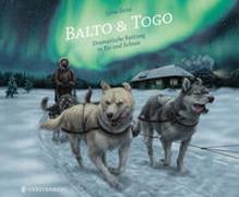 Cover-Bild zu Zeise, Lena: Balto & Togo