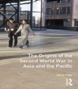 Cover-Bild zu Iriye, Akira: The Origins of the Second World War in Asia and the Pacific (eBook)