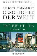 Cover-Bild zu Iriye, Akira (Hrsg.): Geschichte der Welt 1945 bis heute (eBook)