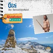 Cover-Bild zu Sulzenbacher, Gudrun: Abenteuer & Wissen: Ötzi (Audio Download)