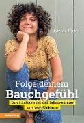 Cover-Bild zu Fischer, Johanna: Folge deinem Bauchgefühl (eBook)
