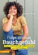 Cover-Bild zu Fischer, Johanna: Folge deinem Bauchgefühl