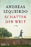 Cover-Bild zu Izquierdo, Andreas: Schatten der Welt (eBook)
