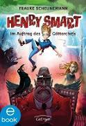 Cover-Bild zu Henry Smart 1. Im Auftrag des Götterchefs (eBook) von Scheunemann, Frauke