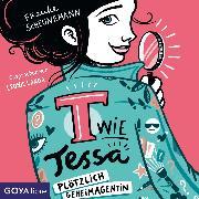 Cover-Bild zu T wie Tessa. Plötzlich Geheimagentin! (Audio Download) von Scheunemann, Frauke