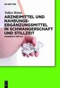 Cover-Bild zu Arzneimittel und Nahrungsergänzungsmittel in Schwangerschaft und Stillzeit (eBook) von Briese, Volker