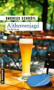 Cover-Bild zu Altherrenjagd von Schröfl, Andreas