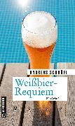 Cover-Bild zu Weißbier-Requiem (eBook) von Schröfl, Andreas