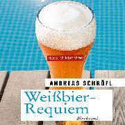 Cover-Bild zu Weißbier-Requiem (Audio Download) von Schröfl, Andreas