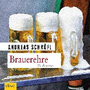 Cover-Bild zu Brauerehre von Schröfl, Andreas