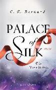 Cover-Bild zu Palace of Silk - Die Verräterin von Bernard, C. E.