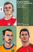 Cover-Bild zu Helg, Martin: Fussballchampions 01 - Cristiano Ronaldo, Xherdan Shaqiri, Zlatan Ibrahimovic