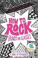 Cover-Bild zu How to Rock Braces and Glasses (eBook) von Haston, Meg