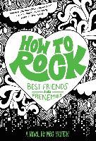 Cover-Bild zu How to Rock Best Friends and Frenemies (eBook) von Haston, Meg