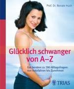 Cover-Bild zu Huch, Renate: Glücklich schwanger von A-Z (eBook)