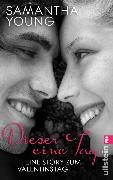 Cover-Bild zu Dieser eine Tag - Eine Story zum Valentinstag (eBook) von Young, Samantha