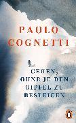 Cover-Bild zu Cognetti, Paolo: Gehen, ohne je den Gipfel zu besteigen (eBook)