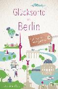 Cover-Bild zu Liesenfeld, Ute: Glücksorte in Berlin (eBook)