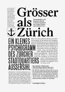 Cover-Bild zu Grösser als Zürich von Helmhaus Zürich (Hrsg.)