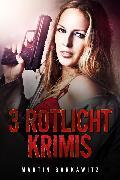 Cover-Bild zu 3 Rotlicht Krimis (eBook) von Barkawitz, Martin