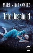 Cover-Bild zu Tote Unschuld (eBook) von Barkawitz, Martin