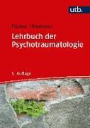 Cover-Bild zu Lehrbuch der Psychotraumatologie (eBook) von Fischer, Gottfried