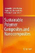 Cover-Bild zu Thomas, Sabu (Hrsg.): Sustainable Polymer Composites and Nanocomposites (eBook)