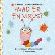 Cover-Bild zu Larven Laura forklarer: Hvad er en virus? von Bohne, Susanne