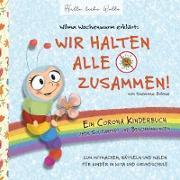 Cover-Bild zu Wilma Wochenwurm erklärt: Wir halten alle zusammen! Ein Corona Kinderbuch über Solidarität und Beschränkungen von Bohne, Susanne