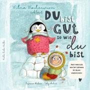 Cover-Bild zu Wilma Wochenwurm erklärt: Du bist gut, so wie du bist! Ein Mitmach-Buch für Kinder in Kita und Grundschule von Bohne, Susanne